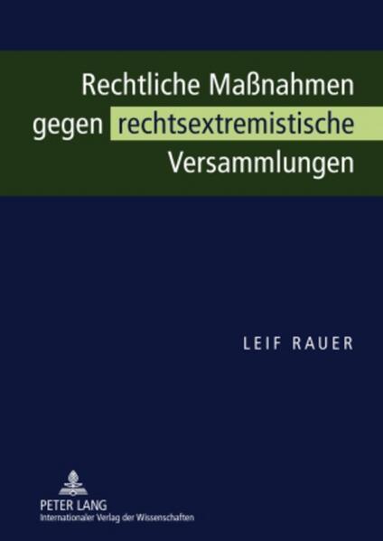 Rechtliche Maßnahmen gegen rechtsextremistische Versammlungen als Buch (gebunden)