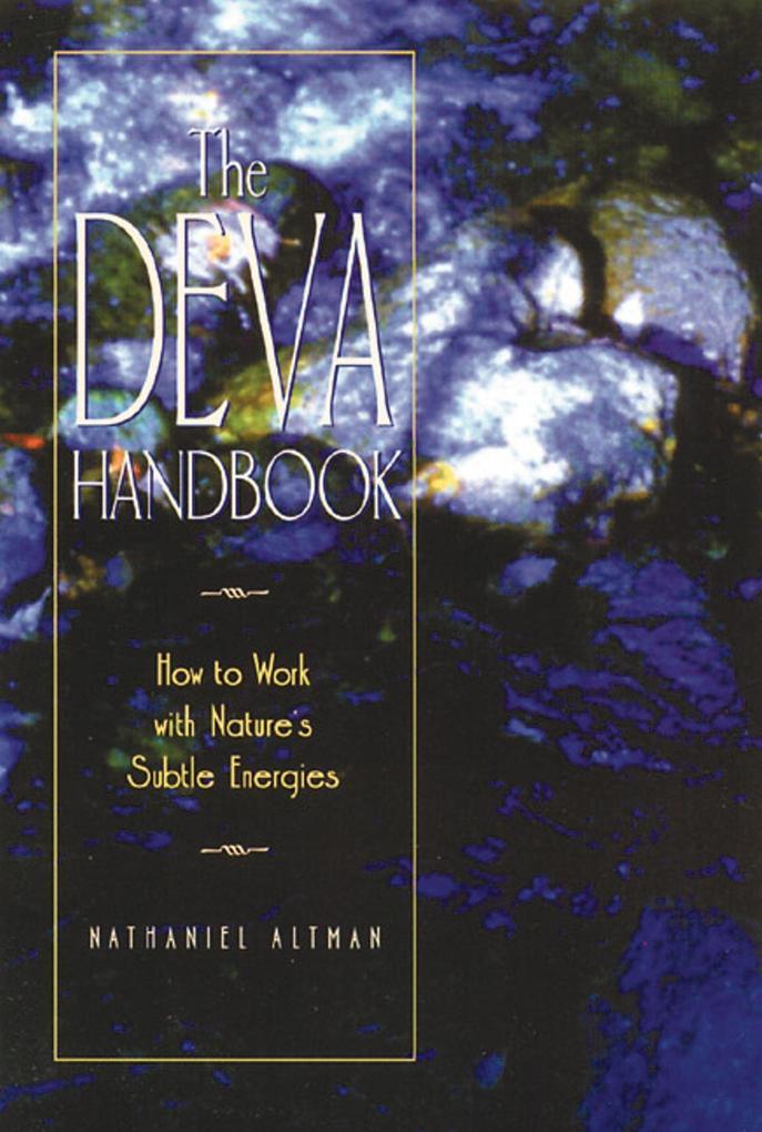 The Deva Handbook: How to Work with Nature's Subtle Energies als Taschenbuch