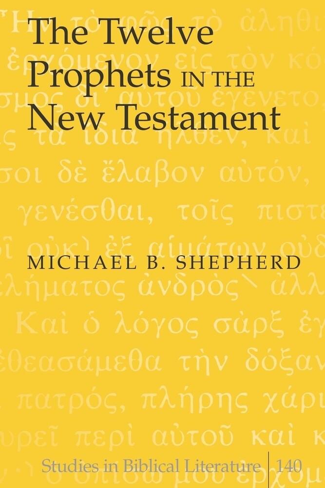 The Twelve Prophets in the New Testament als Buch (gebunden)