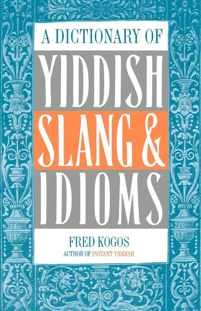 A Dictionary of Yiddish Slang & Idioms als Buch (kartoniert)