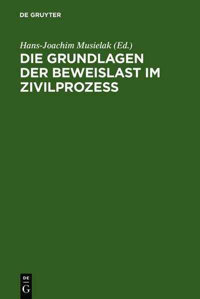 Die Grundlagen der Beweislast im Zivilprozeß als Buch (gebunden)