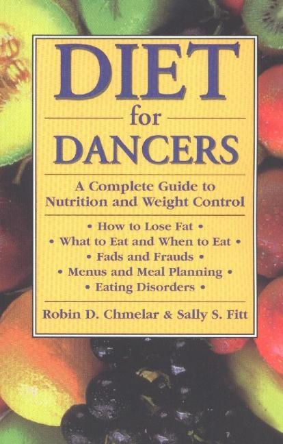 Diet for Dancers: A Complete Guide to Nutrition and Weight Control for Dancers and Others als Taschenbuch