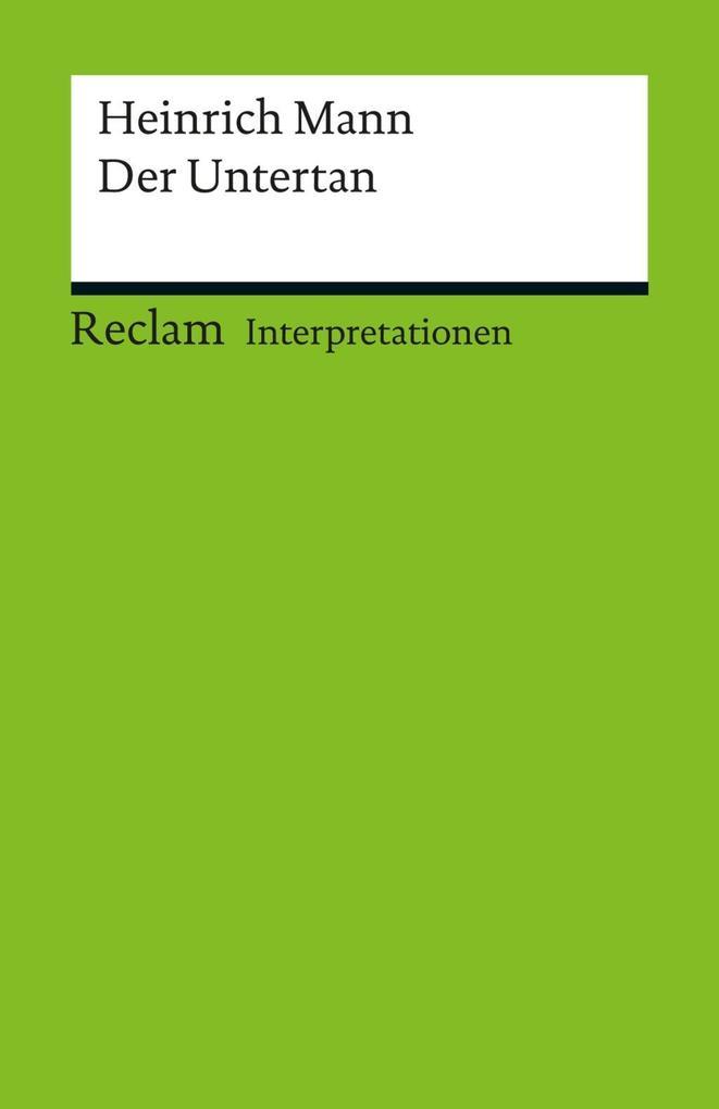 Interpretation. Heinrich Mann: Der Untertan als eBook pdf