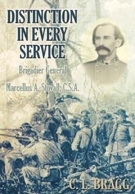 Distinction in Every Service: Brigadier General Marcellus A. Stovall, CSA als Buch (gebunden)