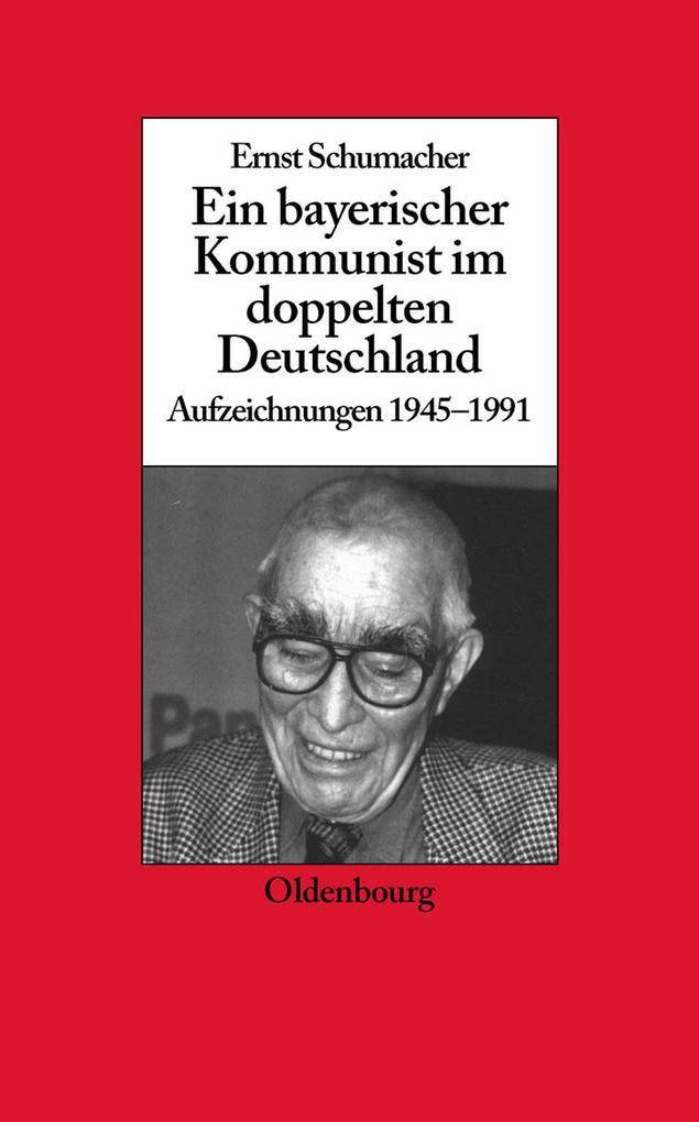 Ein bayerischer Kommunist im doppelten Deutschland als eBook