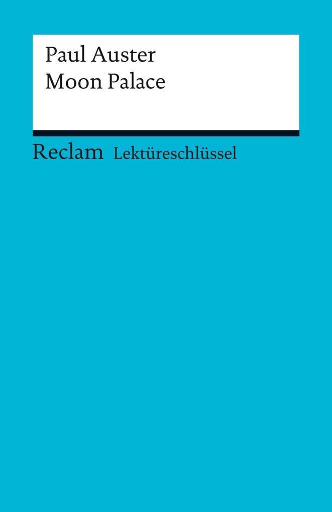 Lektüreschlüssel. Paul Auster: Moon Palace als eBook pdf