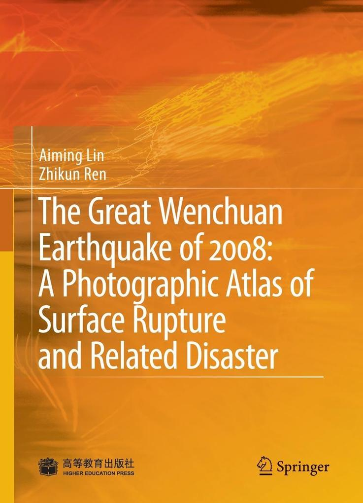 The Great Wenchuan Earthquake of 2008: A Photographic Atlas of Surface Rupture and Related Disaster als eBook pdf