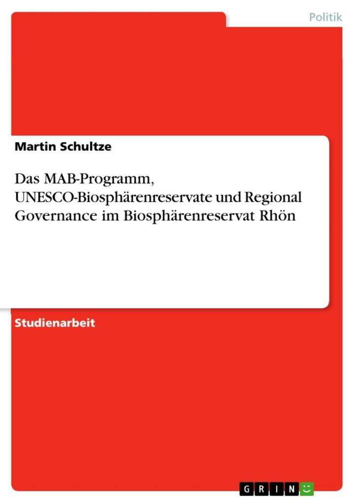 Das MAB-Programm, UNESCO-Biosphärenreservate und Regional Governance im Biosphärenreservat Rhön als eBook epub
