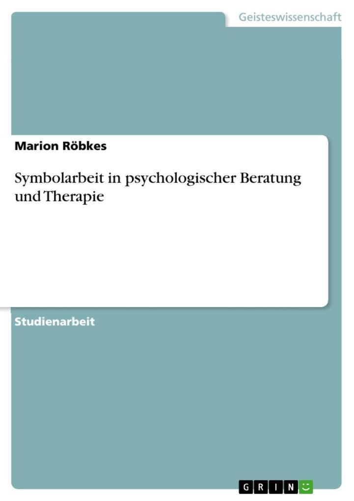Symbolarbeit in psychologischer Beratung und Therapie als eBook epub