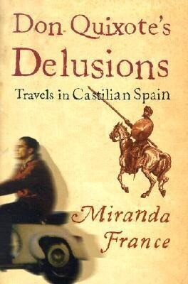 Don Quixote's Delusions: Travels in Castilian Spain als Buch