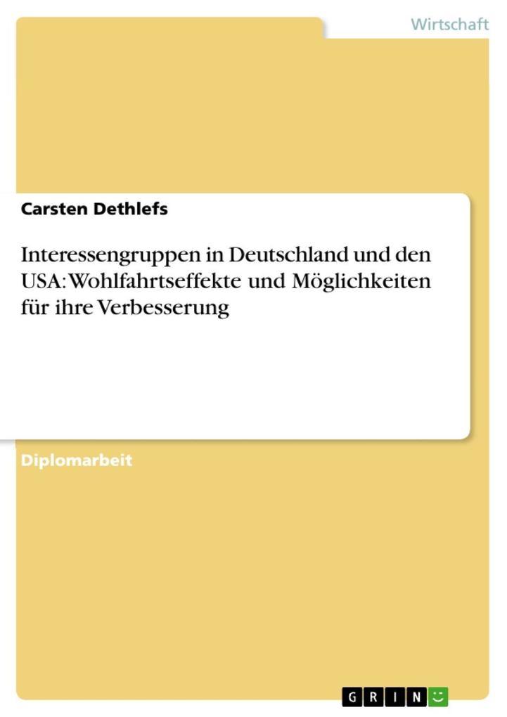 Interessengruppen in Deutschland und den USA: Wohlfahrtseffekte und Möglichkeiten für ihre Verbesserung als eBook epub