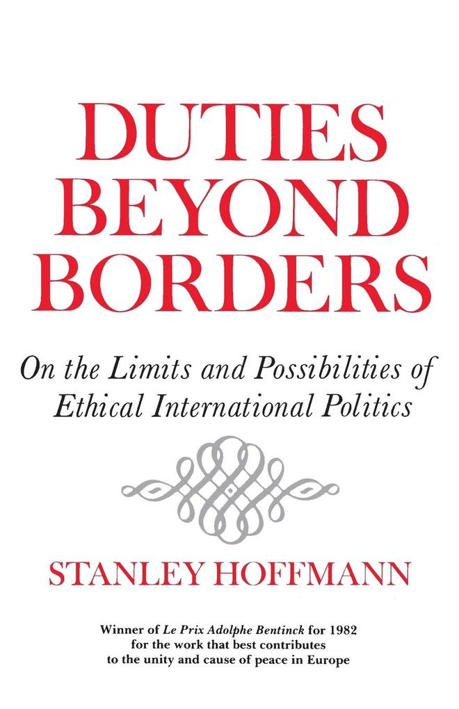 Duties Beyond Borders: On the Limits and Possibilities of Ethical International Politics als Taschenbuch
