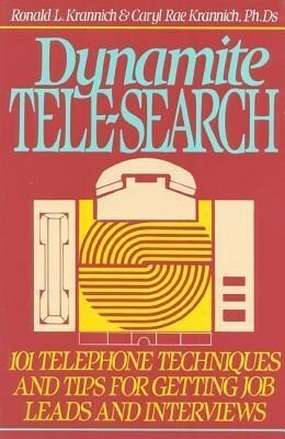 Dynamite Tele-Search: 101 Techniques and Tips for Getting Job Leads and Interviews als Taschenbuch