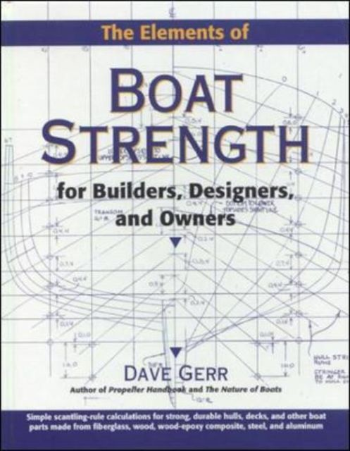 The Elements of Boat Strength: For Builders, Designers, and Owners als Buch (gebunden)