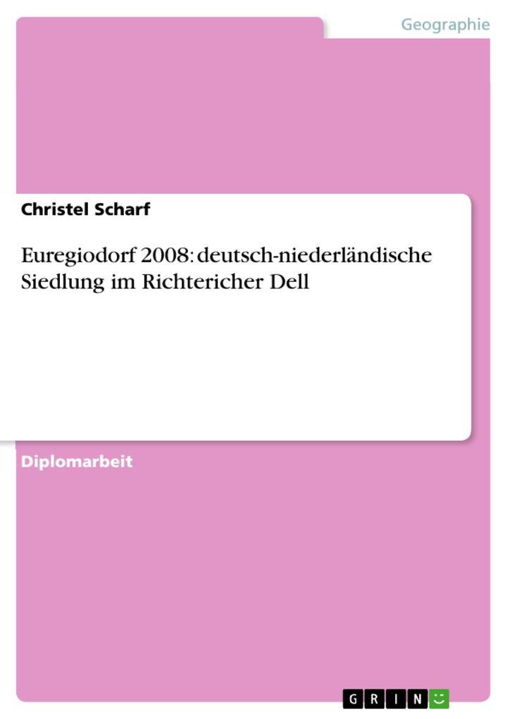 Euregiodorf 2008: deutsch-niederländische Siedlung im Richtericher Dell als eBook pdf