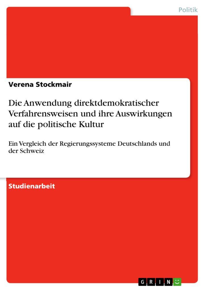 Die Anwendung direktdemokratischer Verfahrensweisen und ihre Auswirkungen auf die politische Kultur als eBook pdf