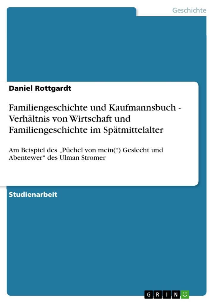 Familiengeschichte und Kaufmannsbuch - Verhältnis von Wirtschaft und Familiengeschichte im Spätmittelalter als eBook epub