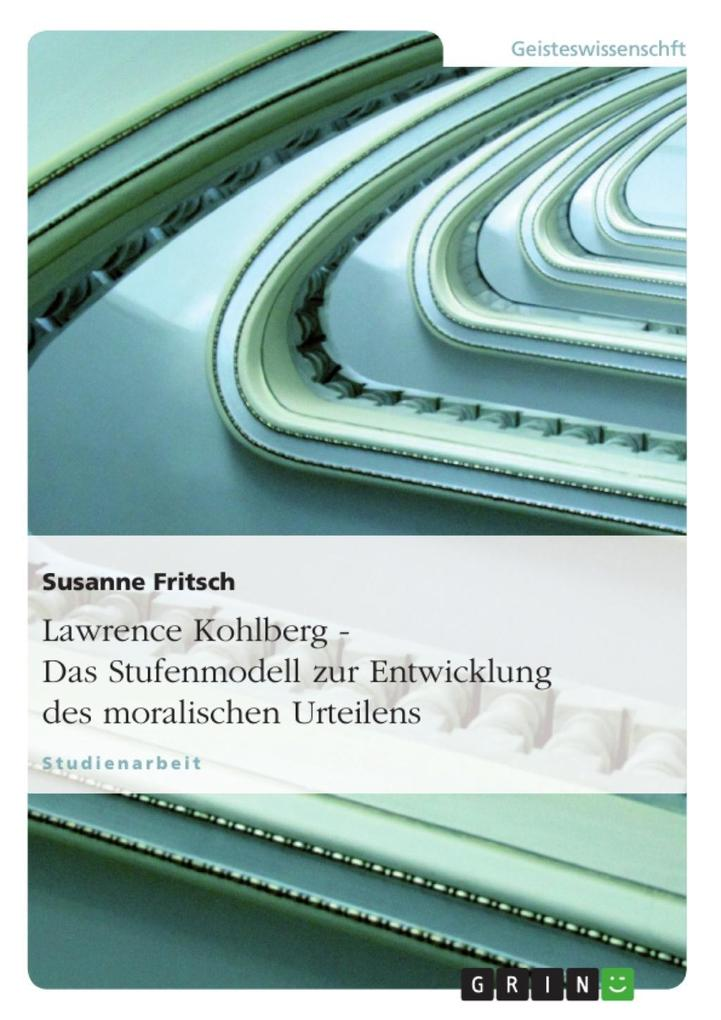 Lawrence Kohlberg - Das Stufenmodell zur Entwicklung des moralischen Urteilens als eBook epub