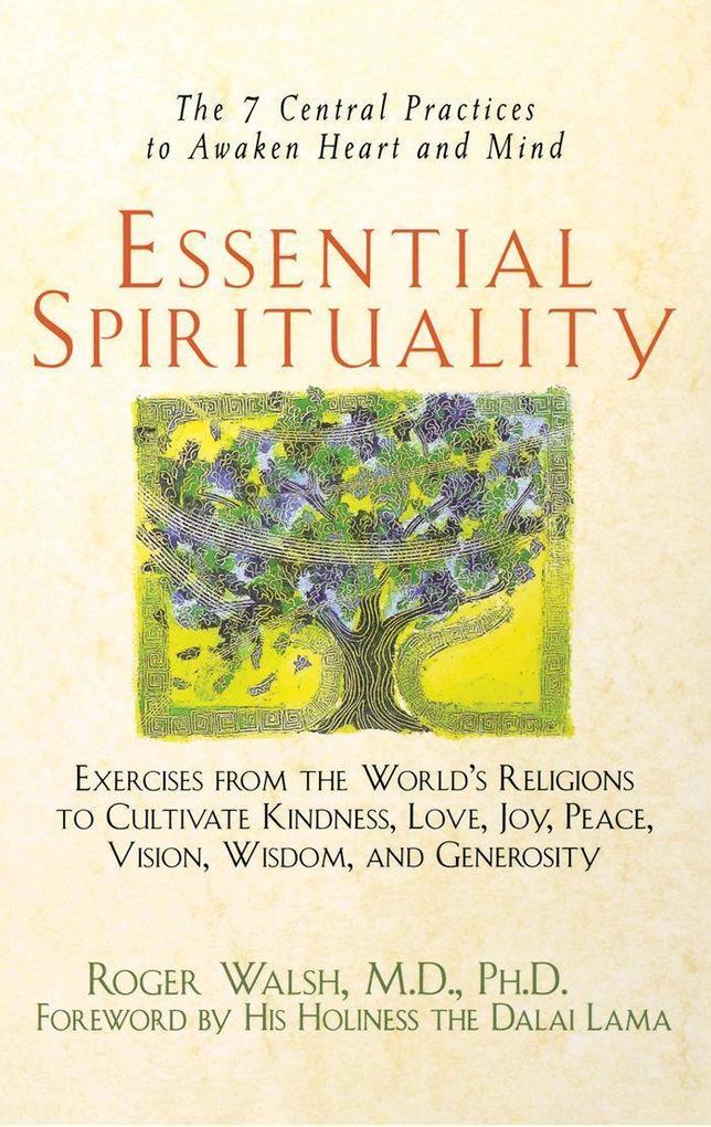 Essential Spirituality: The 7 Central Practices to Awaken Heart and Mind als Buch (kartoniert)