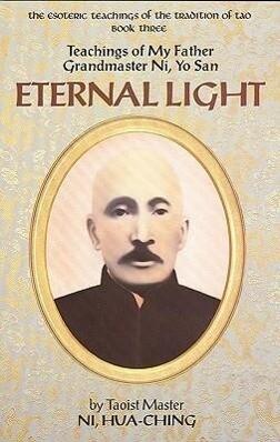 Eternal Light: Teachings of My Father Grandmaster Ni, Yo San als Taschenbuch