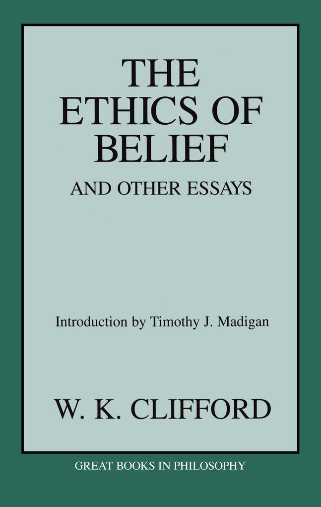 The Ethics of Belief and Other Essays als Taschenbuch