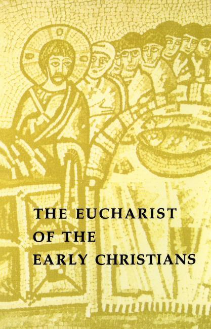 The Eucharist of the Early Christians als Taschenbuch