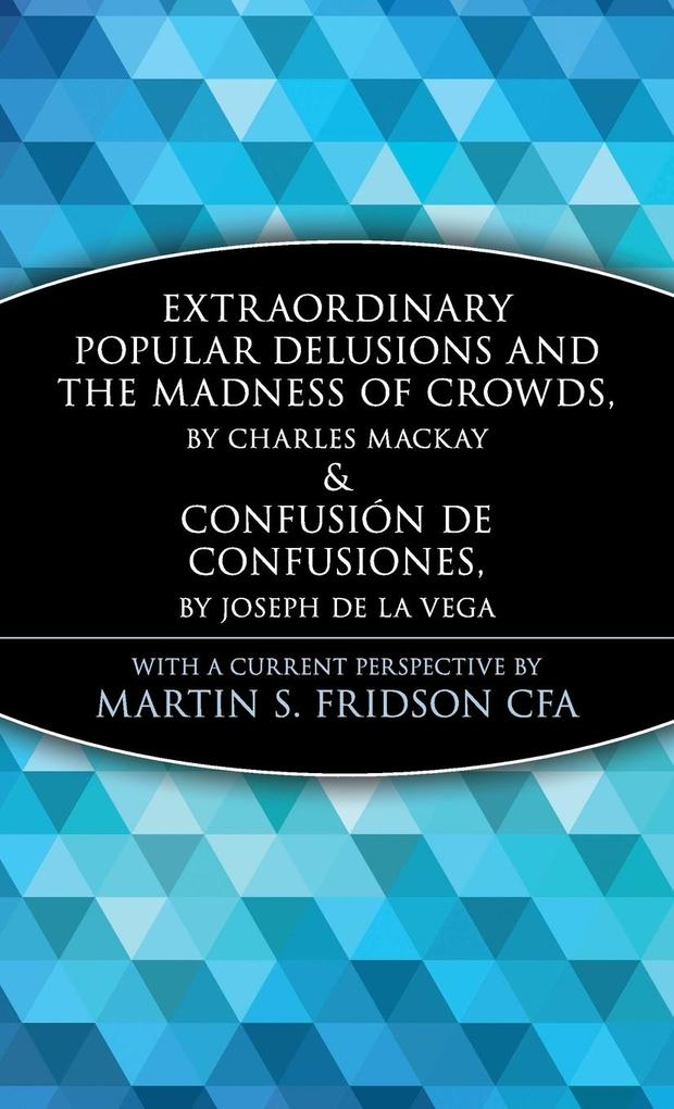 Extraordinary Popular Delusions and the Madness of Crowds and Confusin de Confusiones als Buch (gebunden)
