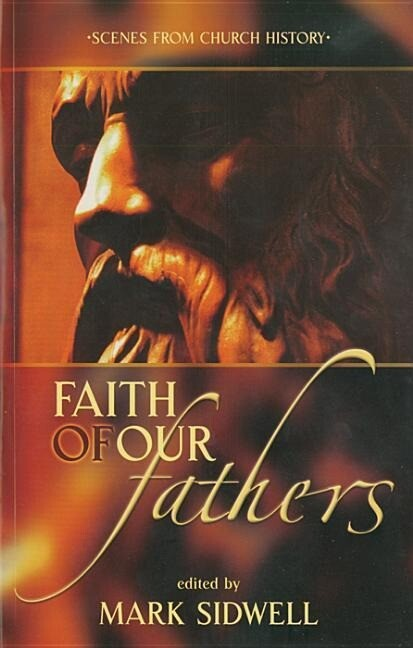 Faith of Our Fathers: Scenes from Church History als Taschenbuch