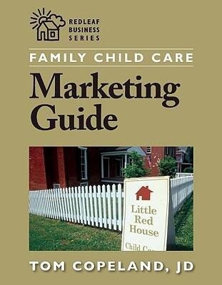 Family Child Care Marketing Guide: How to Build Enrollment and Promote Your Business as a Child Care Professional als Taschenbuch