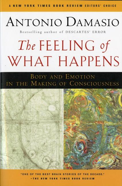 The Feeling of What Happens: Body and Emotion in the Making of Consciousness als Taschenbuch
