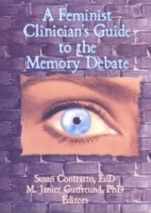 A Feminist Clinician's Guide to the Memory Debate als Taschenbuch
