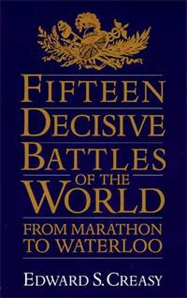 Fifteen Decisive Battles of the World: From Marathon to Waterloo als Taschenbuch
