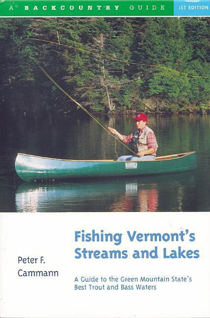 Fishing Vermont's Streams and Lakes: A Guide to the Green Mountain State's Best Trout and Bass Waters als Taschenbuch