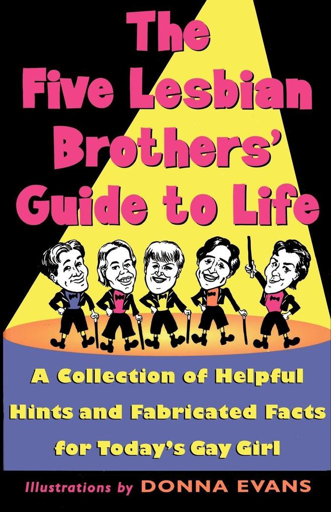 The Five Lesbian Brothers' Guide to Life als Taschenbuch