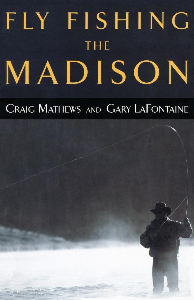 Fly Fishing the Madison, First Edition als Taschenbuch