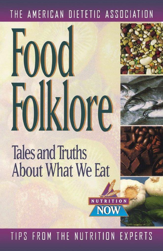 Food Folklore - Tales and Truths About What We Eat als Taschenbuch
