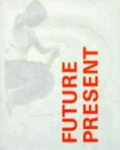 Future Present: It Just Takes One Good Idea als Buch (gebunden)