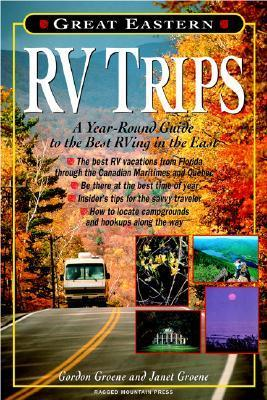 Great Eastern RV Trips: A Year-Round Guide to the Best RVing in the East als Taschenbuch