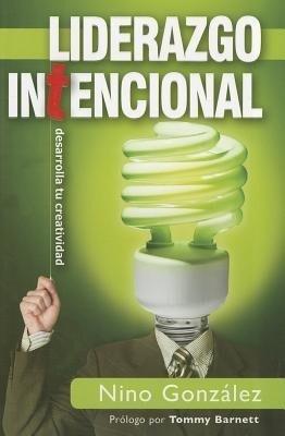 Liderazgo Intencional: Desarrolla Tu Creatividad als Taschenbuch