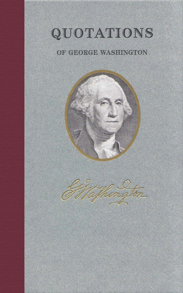 Quotations of George Washington als Buch (gebunden)