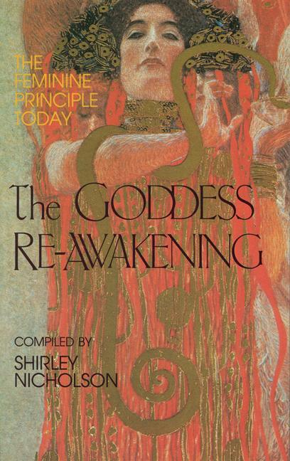 The Goddess Re-Awakening: The Feminine Principle Today als Taschenbuch