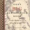 God's Big Instruction Book: Timeless Wisdom on How to Follow the Spiritual Path