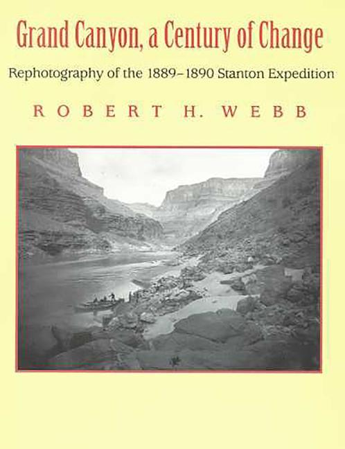 Grand Canyon, a Century of Change: Rephotography of the 1889-1890 Stanton Expedition als Taschenbuch