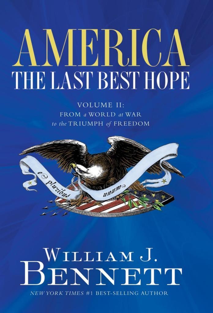 America: The Last Best Hope (Volume II) als eBook epub