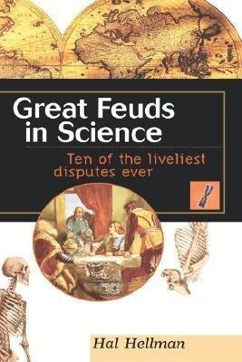Great Feuds in Science: Ten of the Liveliest Disputes Ever als Buch (gebunden)