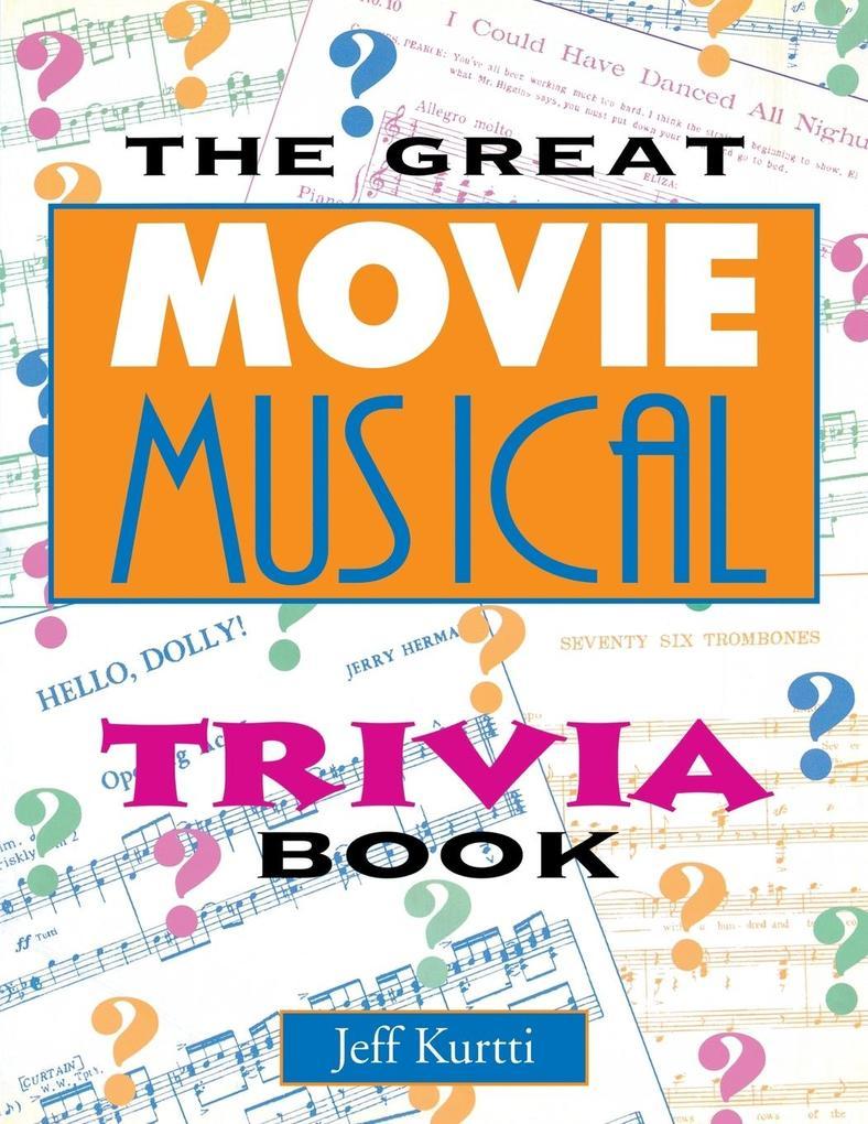 The Great Movie Musical Trivia Book als Taschenbuch