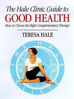 The Hale Clinic Guide to Good Health: How to Choose the Right Complementary Therapy als Buch