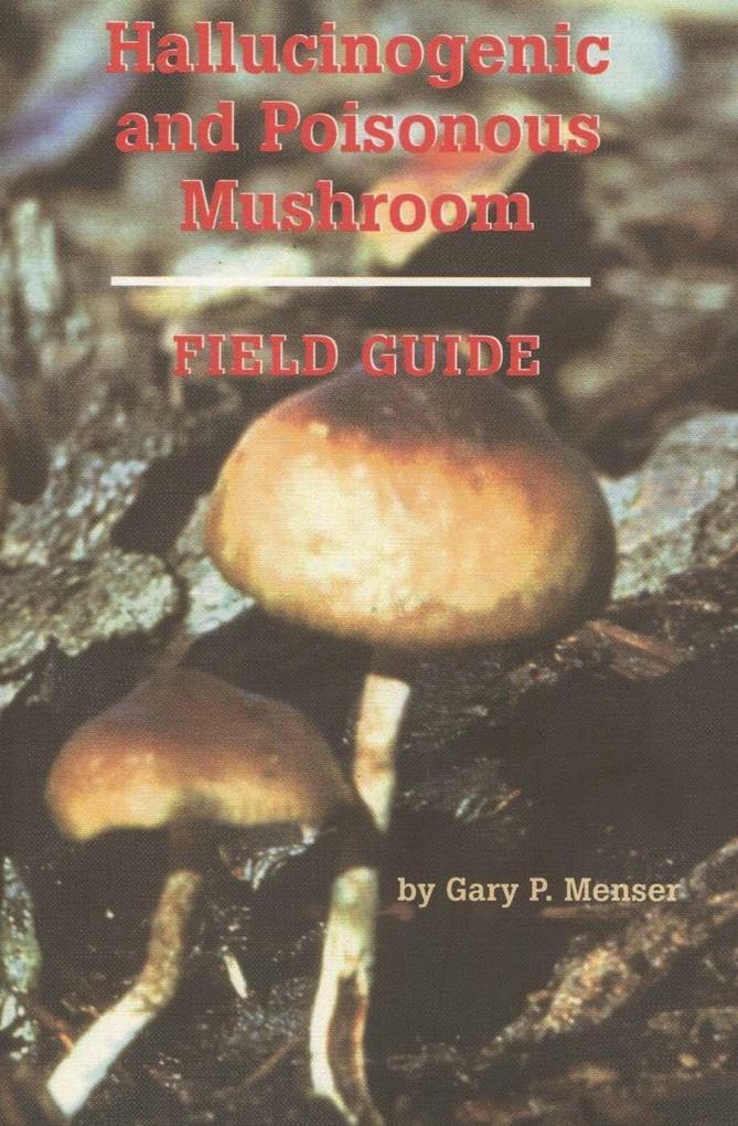 Hallucinogenic and Poisonous Mushroom Field Guide als Taschenbuch