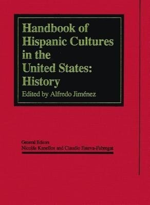 The Handbook of Hispanic Cultures in the United States: History als Buch (gebunden)
