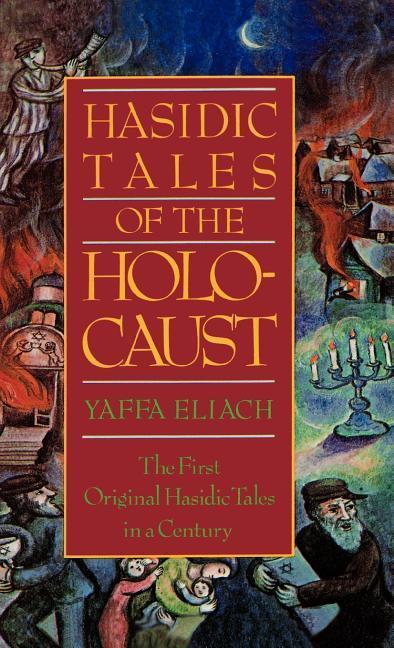 Hasidic Tales of the Holocaust als Buch (gebunden)